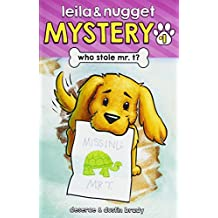 Who Stole Mr. T? (Leila and Nugget Mystery) (Volume 1)