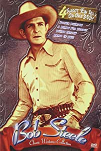 Classic Westerns: Bob Steele Four Feature