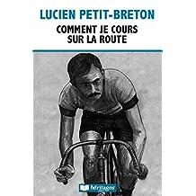 Comment je cours sur la route (Forçats) (French Edition)