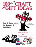 img - for 100 Plus Craft and Gift Ideas: Fun & Easy Ideas for Parties & Holidays book / textbook / text book