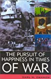 The Pursuit of Happiness in Times of War, Carl M. Cannon, 0742525910