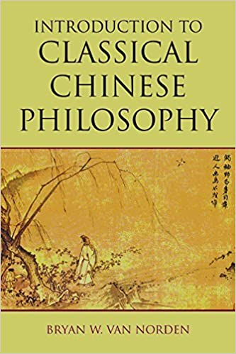 Introduction to Classical Chinese Philosophy by Van Norden, Bryan ...