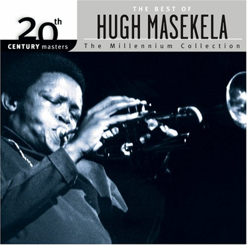 The Best of Hugh Masekela 20th Century Masters: Millennium Collection by Hip-O