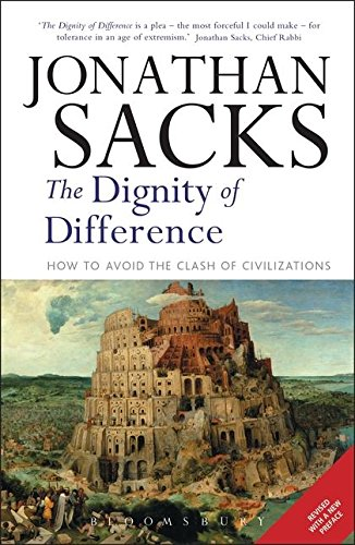 The Dignity of Difference: How to Avoid the Clash of Civilizations