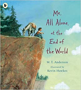 Me, All Alone, at the End of the World