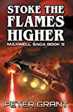 Book cover from Stoke the Flames Higher (Maxwell Saga) by Peter Grant