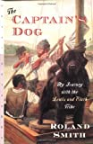 The Captain's Dog, Roland Smith, 0152019898