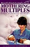 Mothering Multiples, Karen Kerkoff Gromada, 0912500514