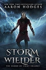 Stormwielder (The Sword of Light Book 1)