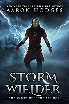 Stormwielder: The Remastered Edition (The Sword of Light Book 1) by [Hodges, Aaron]