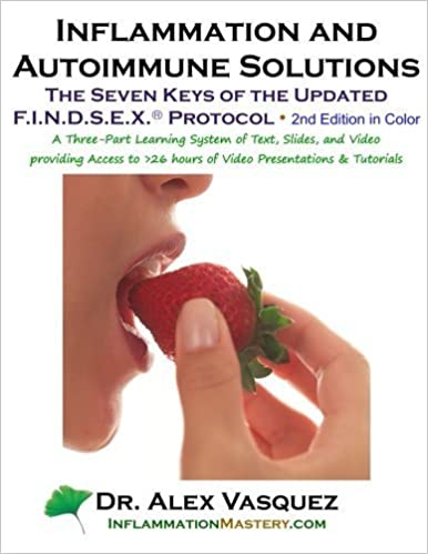 Book Inflammation and Autoimmune Solutions: Seven Keys of the Updated FINDSEX Protoco: Second Edition in Color by Alex Vasquez (2014-12-10)