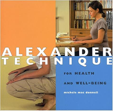Alexander Technique: Natural Postures for Health and Well-being (Health and Well-being)