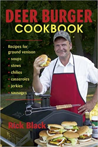 Book Deer Burger Cookbook: Recipes for Ground Venison - Soups, Stews, Chillies, Casseroles, Jerkies and Sausages.