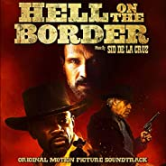 Hell on the Border (Original Motion Picture Soundtrack)