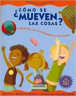 Book Como se mueven las cosas? (Pequenos Cientificos) (Spanish Edition) by Adrienne Mason (2009-06-30)