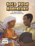 Gold Rush Adventure (Engage Literacy: Engage Literacy Lime)