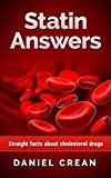 Statin Answers: Straight facts about cholesterol drugs