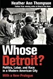 img - for Whose Detroit?: Politics, Labor, and Race in a Modern American City book / textbook / text book