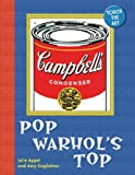 Pop Warhol's Top, Julie Appel and Amy Guglielmo, 1402735693