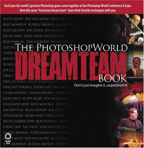 The PhotoshopWorld Dream Team Book, Volume 1