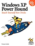 Windows XP Power Hound: Teach Yourself New Tricks, Preston Gralla, 0596006195