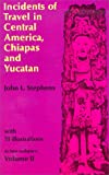 """Incidents of Travel in Central America, Chiapas and Yucatan v. 2 (Incidents of Travel in Central America, Chiapas & Yucatan)"" av John L. Stephens"