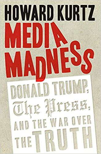 Image result for MEDIA MADNESS by Howard Kurtz
