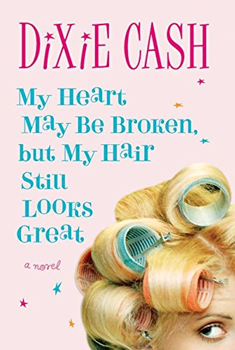 Download My Heart May Be Broken, but My Hair Still Looks Great ebook