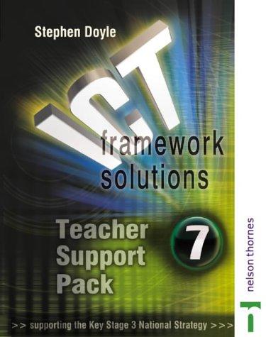 ICT Framework Solutions: Teacher Support Pack Year 7 ...