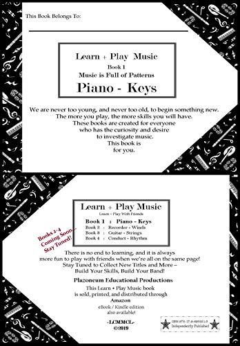 Learn + Play Music Book 1 : Piano - Keys: Music is full of patterns, use this book to crack the musical code on any size keyboard.