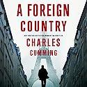 A Foreign Country Hörbuch von Charles Cumming Gesprochen von: Jot Davies