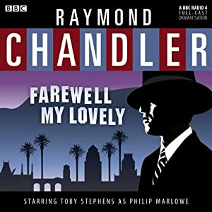 Raymond Chandler: Farewell My Lovely (Dramatised) Radio/TV