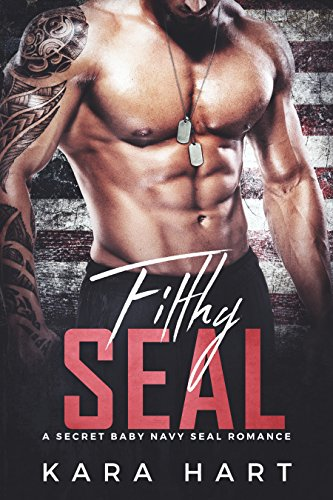 Filthy SEAL: A Secret Baby Navy SEAL Romance (Seals Secret compare prices)