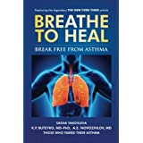 """Understand Asthma & Breathing Problems. Stop fighting against asthma attacks and breathing difficulties! Say """"Goodbye"""" to breathing problems! This book will help asthma sufferers to establish natural and wholesome breathing patterns and prevent asthm..."""