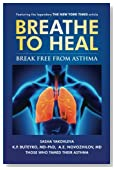 Breathe to Heal: Break Free From Asthma (Learn Buteyko) (Breathing Normalization)