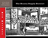 Julius Knipl, Real Estate Photographer: The Beauty Supply District (Pantheon Graphic Novels)