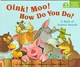 Oink! Moo! How Do You Do?, Grace Maccarone, 0590206559