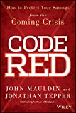 img - for Code Red: How to Protect Your Savings From the Coming Crisis book / textbook / text book