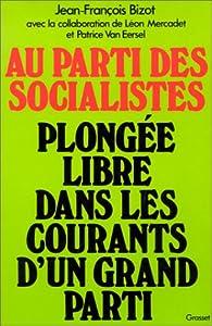 Au parti des socialistes par Jean-François Bizot