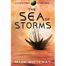 Lodestone Book One: The Sea of Storms by Mark Whiteway (2012-07-09)