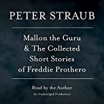 Mallon the Guru & The Collected Short Stories of Freddie Prothero: Stories | Peter Straub