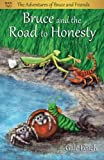 Bruce and the Road to Honesty (The Adventures of Bruce and Friends) (Volume 2)