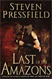 Last of the Amazons, Steven Pressfield, 038550098X