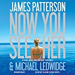 Now You See Her | James Patterson,Michael Ledwidge