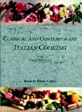 Classical and Contemporary Italian Cooking for Professionals, Bruno H. Ellmer, 0471288616