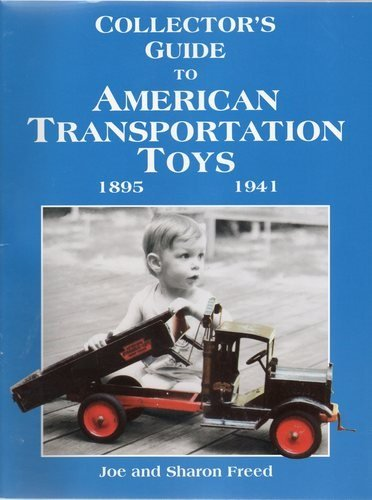 Collector's Guide to American Transportation Toys, 1895-1941