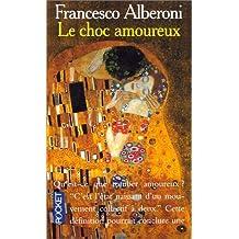 Choc amoureux -le de ALBERONI. FRANCESCO (1993) Mass Market Paperback
