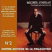Contre-histoire de la philosophie 2.1: L'archipel pré-chrétien - D'Epicure à Diogène d'Œnoanda | Michel Onfray