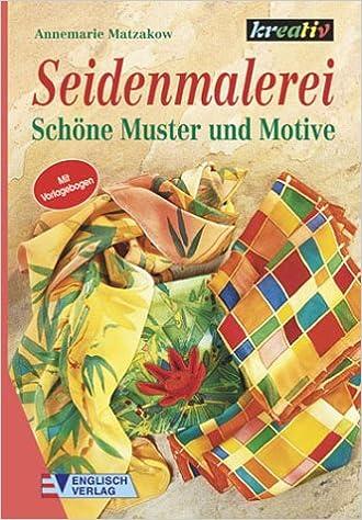 Seidenmalerei Schöne Muster Und Motive Taschenbuch 2001 Annemarie