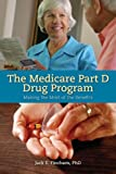 The Medicare Part D Drug Program, Jack E. Fincham, 0763749672